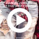 Evander - Come On! Let That Booty Bounce