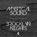Mystical Sound - Brooklyn Nights (Original mix)