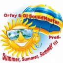 Orfey & DJ SoundMaster - Summer, Summer, Summer!!! (2016 MegaMix)