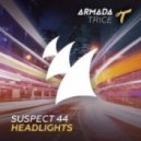 Suspect 44 - Headlights (Original Mix)