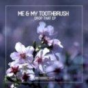 Me & My Toothbrush - Drop That (Original Mix)