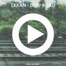 Lexan - Deep Road