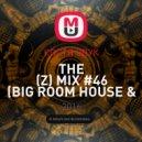 Костя Звук - The (Z) Mix #46 (Big Room House & EDM)