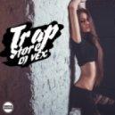 DJ VeX - TrapStore (Digital Promo)