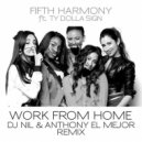 Fifth Harmony feat. Ty Dolla Sign - Work From Home (DJ Nil & Anthony El Mejor  Remix)