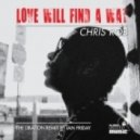 Chris Rob - Love Will Find A Way (Libation Vox By Ian Friday)