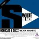 Monocles & Slezz - Black N White