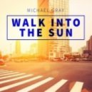 Michael Gray - Walk Into The Sun (Kizzmo Remix)