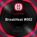 Dj GRAND - BreakHeat #002 (slase.fm)