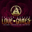 Felipe Avelar - Love Games (Original Mix)