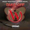 Miguel Magalhaes & Dj Nuno Miguel - Take Off (Original mix)