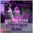 Prince - Erotic City (Scotty Boy Remix)