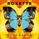 Roxette - Good Karma (Original mix)