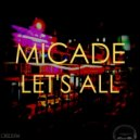 Micade - Let's All  (Original Mix)