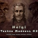 Helgi - Techno Madness #2 (Original Techno Mix)