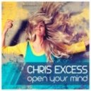 Chris Excess - Open Your Mind (Club Mix)