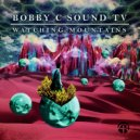 Bobby C Sound TV - Watching Mountains (Original Mix)
