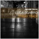 Luca Sgarro - Friday Track