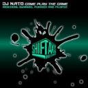 DJ Nato - Come Play The Game (Original Mix)