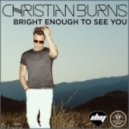 Christian Burns - Bright Enough to See You (Original Mix)