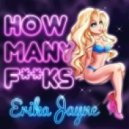 Erika Jayne - How Many Fucks (Autoerotique Remix)