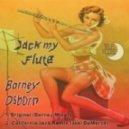 Barney Osborn - Jack My Flute (Joel DeMarzo California Jazz Remix)