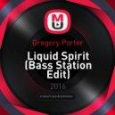 Gregory Porter - Liquid Spirit (Bass Station Edit)
