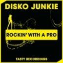 Disko Junkie - Rockin\' With A Pro (Dub Mix)