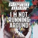 Steven Maar - I\'m Not Running Around (Original Mix)