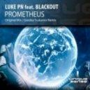 Gordey Tsukanov, Luke PN, Blackout - Prometheus (Gordey Tsukanov Remix)