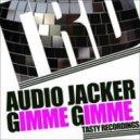 Audio Jacker - Gimme Gimme (Original Mix)