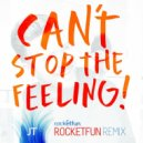 Justin Timberlake  - Can\'t Stop The Feeling  (Rocket Fun Remix)