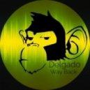 Delgado - Way Back (Original Mix)