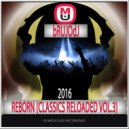 bRUJOdJ - Reborn (Classics Reloaded Vol.3) (Free Style Genres Mix)