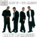 East 17 vs Mike Prado & Melnikoff & Alexx Slam - It\'s Alright (DADDY DJ Mashup)