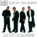 East 17 vs Mike Prado & Melnikoff & Alexx Slam - It\'s Alright (DADDY DJ Mashup)