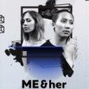 ME & her - Hide & Seek (Original Mix)