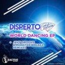 Disperto Certain - World Dancing (Monsterbreakz Remix)