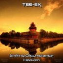 Tee-Ex - Shifting Circumstances (Original Mix)