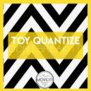 Toy Quantize - Dont Break It (Eztereo Remix)