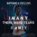 Imany - There Were Tears (Kapkano & Ruslove Remix)
