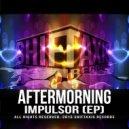 Aftermorning - Core (Original Mix)