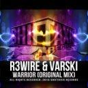 R3wire & Varski - Warrior (Original Mix)