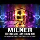 MILNER - Returning Videotapes (Original Mix)