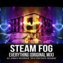 Steam Fog - Everything (Original Mix)