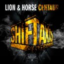 Lion & Horse - Centaur (Original Mix)