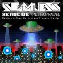Seamless & None Like Joshua & Boyinaband & Crazy Daylight - Xenocide (Crazy Daylight Remix)