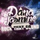 Dana Jasmine - Rock That Sound (Original Mix)