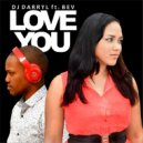 Dj Darryl SA & Bev - Love You (feat. Bev) (Original)