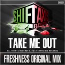 Take Me Out - Freshness (Original Mix)